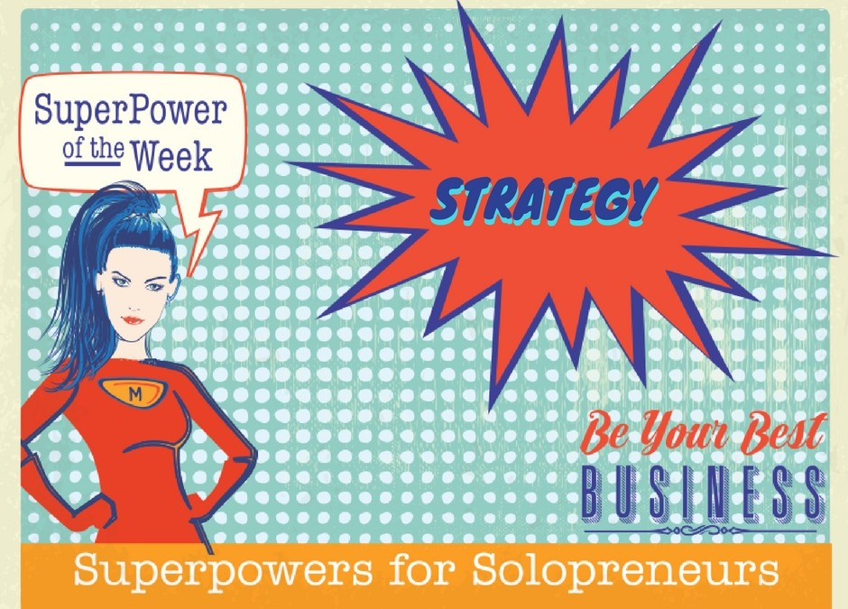 SuperPower of the Week:  Strategy = Purpose + Plan + Process