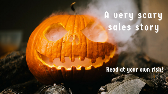 Scary Sales Story: A Cautionary Tale