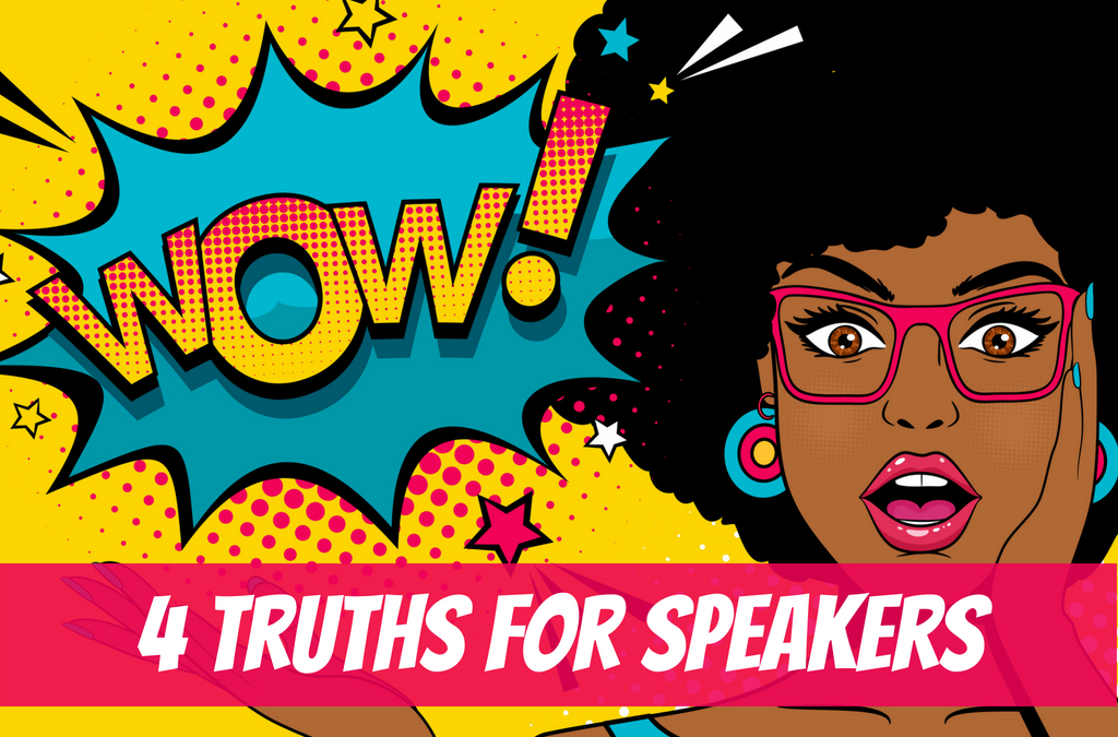 4 Truths That Will Make You a Better Speaker