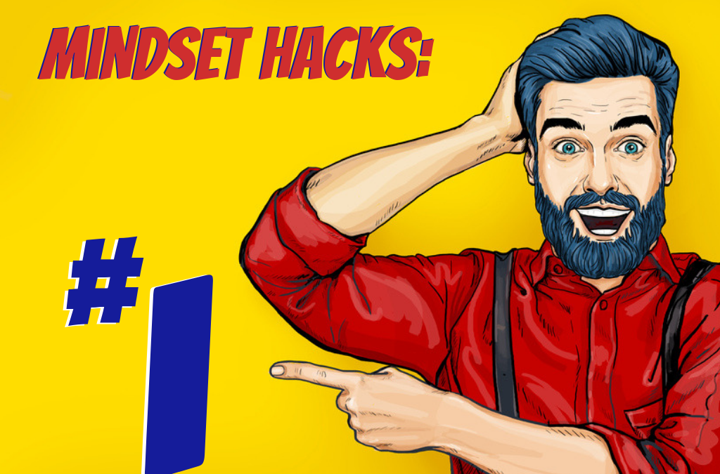 5 Mindset Mastery Hacks That Lead to Business Breakthroughs (#1)