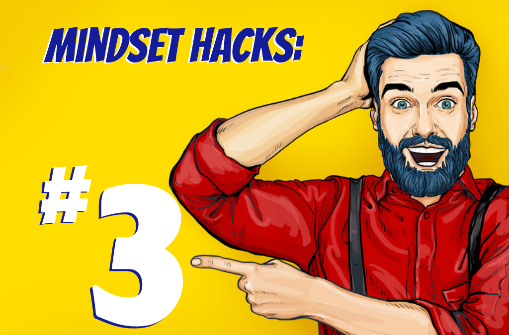 5 Mindset Mastery Hacks That Lead to Business Breakthroughs (#3)