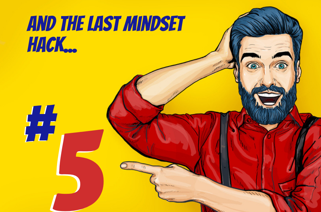 5 Mindset Mastery Hacks That Lead to Business Breakthroughs (#5)